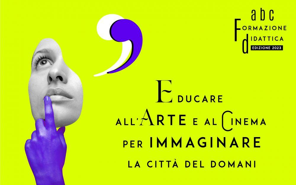 Educare all'arte e al cinema per immaginare la città del domani - Corso di formazione in Emilia Romagna